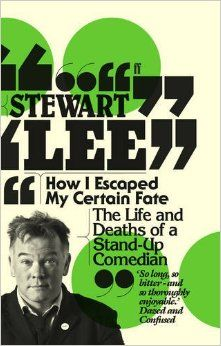 How I Escaped My Certain Fate: The Life and Deaths of a Stand-Up Comedian Books To Read Online, Reading Online, Stewart Lee, Stand Up Comedians, Life And Death, Got Books, What To Read, Free Reading, Nonfiction Books