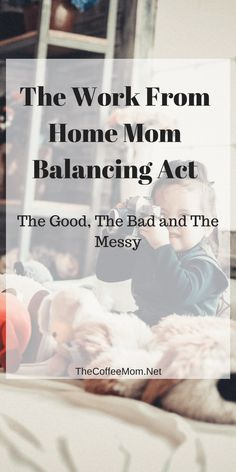 work from home mom balancing act