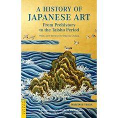 A History of Japanese Art―日本の美術 (タトルクラシックス )