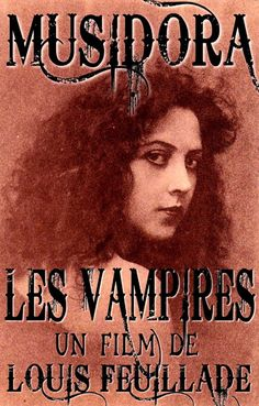 """✯ Silent Film Actress Musidora Poster for """"Les Vampires"""" Written and Directed by Louis Feulliade ..1915..✯"""