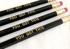 You Got This!  Pencils Set of 4  with Gold Letters by RuffledPaper on Etsy https://www.etsy.com/listing/221472014/you-got-this-pencils-set-of-4-with-gold