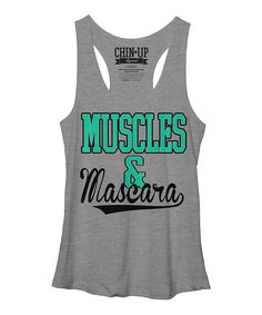 Love this Chin Up Apparel Gray Heather 'Muscles & Mascara' Racerback Tank by Chin Up Apparel on #zulily! #zulilyfinds
