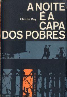 A Noite É a Capa dos Pobres - Claude Roy   Capa de Sebastião Rodrigues
