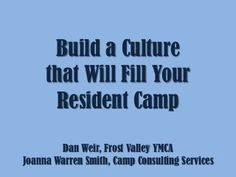 Build a Culture that Will Fill your Resident Camp