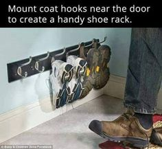 Neat and tidy: Install a coat hook low down on the floor in your hall and hang your trainers and shoes from it to keep life organized