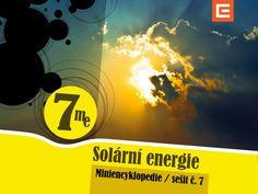Miniencyklopedie 7 Solární energie Teoretické základy i praktické zkušenosti s fotovoltaikou a kolektory.