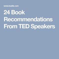 24 Book Recommendations From TED Speakers