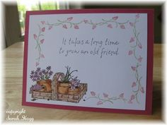 Old Friend by sarahhogg - Cards and Paper Crafts at Splitcoaststampers Long Time Friends, Old Friends, Unique Cards, Creative Cards, Fall Cards, Christmas Cards, Cards For Friends, Friend Cards, Play Your Cards Right