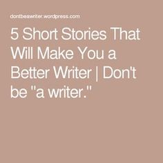 """5 Short Stories That Will Make You a Better Writer 