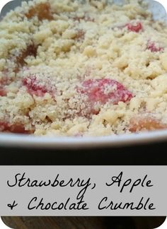 Strawberry, Apple and Chocolate Crumble - so simple and super fast, from prep to eating in 10 minutes! No Bake Desserts, Delicious Desserts, Dessert Recipes, Yummy Food, My Favorite Food, Favorite Recipes, Candy Cakes, Fast Easy Meals, Tray Bakes