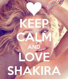 Keep calm and love Shakira