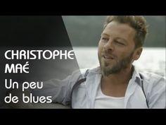 Christophe Maé - Un Peu De Blues [Clip Officiel]