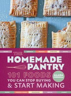 The Homemade Pantry: 101 Foods You Can Stop Buying and Start Making by Alana Chernila -- lots of cool recipes for homemade things like mayo, cheez-its, and pop-tarts.of course, homemade is healthier than store bought. Real Food Recipes, Cooking Recipes, Cooking Tips, Real Foods, Cooking Steak, Cooking Bacon, Fun Recipes, Lemon Recipes, Delicious Recipes