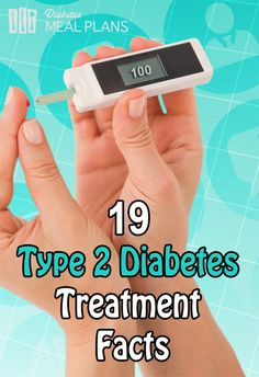 19 type 2 diabetes treatment facts - loads of info to help you get better results.