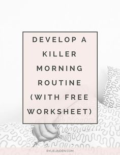 Great advice and resources for developing a killer morning routine. This post includes a free worksheet to help you develop your own morning routine! Tips for college students to be more productive.