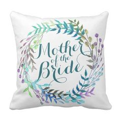 #Mother of the Bride Watercolor Wedding Pillow - #bride gifts #bridal ideas unique personalize