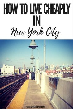 How To Live Cheaply in New York City. How to live in NYC on less than $2,000 a month PLUS everything you need to know when you move to New York City for the first time. #NYC #NewYorkCity #CheapNYC