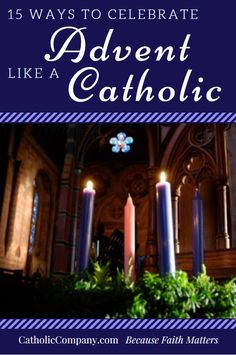 How to celebrate Advent like a Catholic