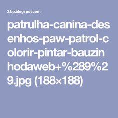 patrulha-canina-desenhos-paw-patrol-colorir-pintar-bauzinhodaweb+%289%29.jpg (188×188)
