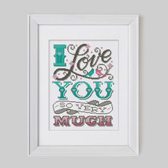 I Love You So Very Much Cross Stitch Pattern by Stitchrovia