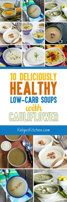 When you need a comforting soup but don't want the carbs, try one of these 10 Deliciously Healthy Low-Carb Soups with Cauliflower (plus honorable mentions)! These are so many amazing low-carb cauliflower soup recipes here, enjoy! [featured on KalynsKitchen.com] #CauliflowerSoup #LowCarbCaulflowerSoup #LowCarbSoup