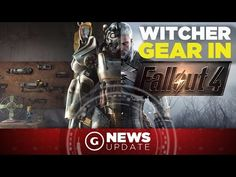 Fallout 4 Gets The Witcher 3 Gear in New Mod - GS News Update