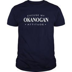 Excuse my Okanogan Attitude T-shirt Okanogan Tshirt,Okanogan Tshirts,Okanogan T Shirt,Okanogan Shirts,Excuse my Okanogan Attitude T-shirt, Okanogan Hoodie Vneck