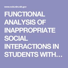 FUNCTIONAL ANALYSIS OF INAPPROPRIATE SOCIAL INTERACTIONS IN STUDENTS WITH…