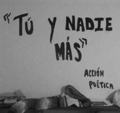 """""""Tú y nadie más""""  #lavidaesarte #accionpoetica"""