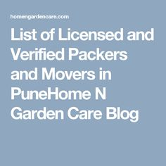 List of Licensed and Verified Packers and Movers in PuneHome N Garden Care Blog
