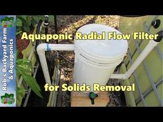Aquaponic radial flow filter for solids removal.. - YouTube