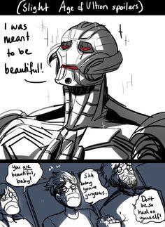 You're beautiful Ultron!