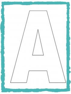 The entire alphabet!!!1  Alphabet-Letter-A-Template-For-Kids-1