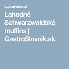 Lahodné Schwarzwaldské muffins | GastroSlovnik.sk