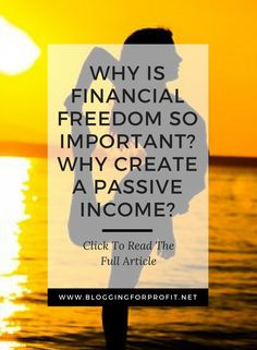 Why Is Financial Freedom So Important?, financial freedom, blogging, passive income, make money online, make money blogging, freedom, blogging for freedom, blogging for profit -