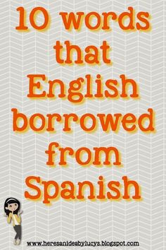 Today is Cinco de Mayo and I thought I'd continue my series about words borrowed from other languages with a list of 10 words or expressions...