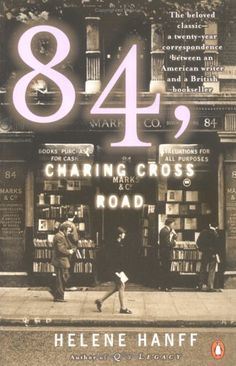 84, Charing Cross Road by Helene Hanff.