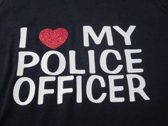 I Love My Police Officer ladies tee shirt- perfect for police officer wives or girlfriends, $15.99