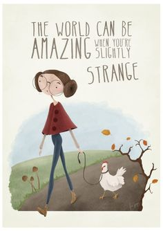 Art print, quote poster, quirky illustration // Slightly Strange Great Quotes, Me Quotes, Funny Quotes, Inspirational Quotes, Motivational, Quirky Quotes, Quotes Kids, Fact Quotes, Friend Quotes