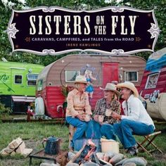 "Have you heard about Sisters on the Fly? I am going to have to grab a vintage trailer, join the long caravan of cowgirls, and head down the road with the ""Sisters"" for a trip to Montana. Vintage Rv, Vintage Campers, Retro Campers, Vintage Motorhome, Retro Caravan, Vintage Picnic, Small Campers, Vintage Caravans, Vintage Romance"