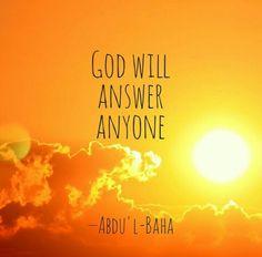 """God will answer anyone"" / Abdul Baha / Bahai Faith / Quotes. From bahaiquotes on instagram"