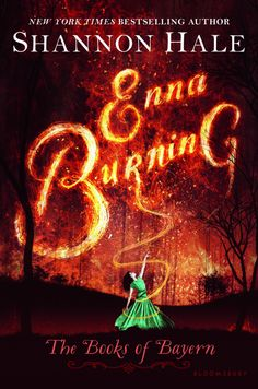 Enna Burning (The Books of Bayern #1) - Shannon Hale |---- me thought the goose girl was the first one