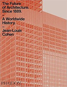 [PDF] The Future of Architecture Since A Worldwide History Critical Theory, Most Popular Books, What Is Need, Concept Architecture, Built Environment, History Books, Free Ebooks, Books Online, Good Books
