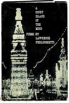 Laurence Ferlenghetti ' A Coney Island of the Mind' 58'    New Directions (1958)