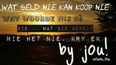 Geld kan nie die mees belangrikste goed in die lewe koop nie! Song Quotes, Qoutes, Afrikaanse Quotes, Goeie Nag, Unity, Love You, Relationship, Songs, Rugby
