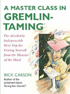 A Master Class in Gremlin-Taming(R) by Rick Carson, http://www.amazon.com/dp/B0013TPVH4/ref=cm_sw_r_pi_dp_FP4ksb1E7BE64