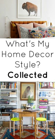 What's My Home Decor Style? Collected Style Images via Cup of Joe & Apartment Therapy