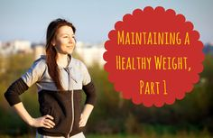 Maintaining a Healthy Weight - Part 1 | SparkPeople