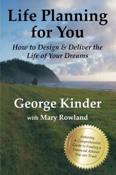 Life Planning for You: How to Design & Deliver the Life of Your Dreams (UK version) by George Kinder, http://www.amazon.co.uk/dp/B00JK0N18E/ref=cm_sw_r_pi_dp_srbEvb1SBS87Q