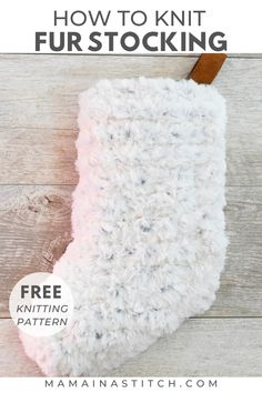 Faux Fur Stocking Easy Knitting Pattern Love this pretty, knit stocking! The free knitting pattern is easy enough for beginners because the entire thing uses th. Simply Knitting, Free Knitting, Baby Knitting, Knitting Socks, Knitting Stitches, Pet Stockings, Knitted Christmas Stockings, Christmas Knitting Patterns, Easy Knitting Patterns